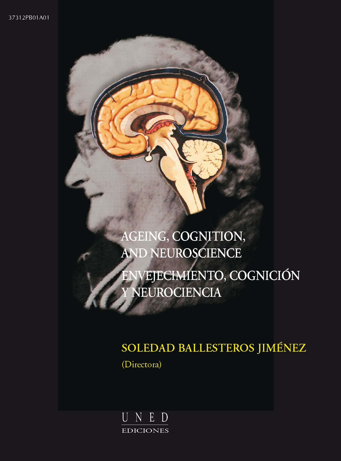 AGEING, COGNITION, AND NEUROSCIENCE. ENVEJECIMIENTO, COGNICIÓN Y NEUROCIENCIA